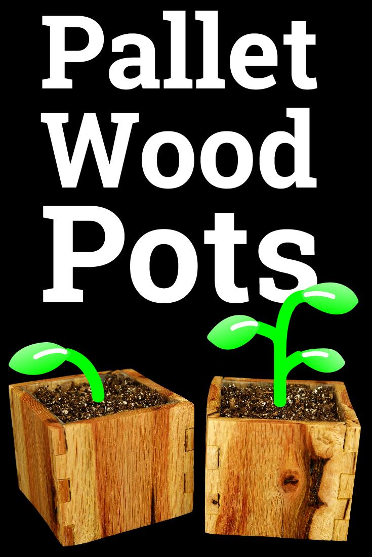 Pallet Wood Pots Pinterest