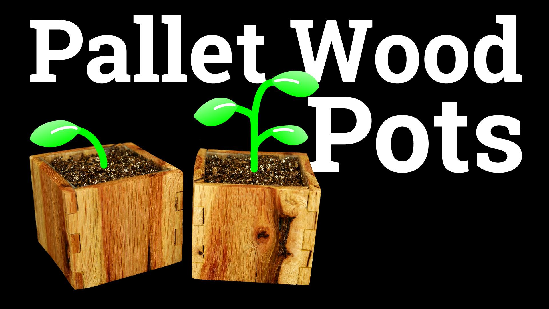Pallet Wood Pots YouTube